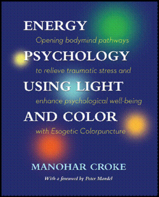 NEW BOOK: Energy Psychology Using Light and Color by Manohar Croke ...